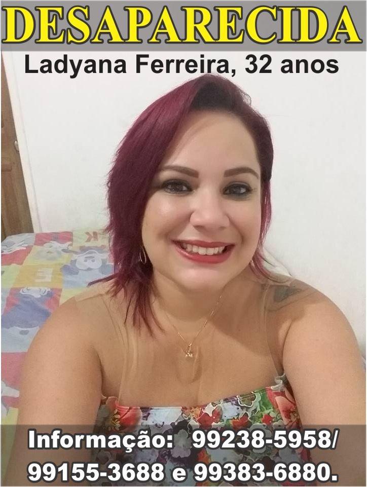 Familiares procuram por Ladyana Ferreira, desaparecida desde a ultima segunda-feira 25